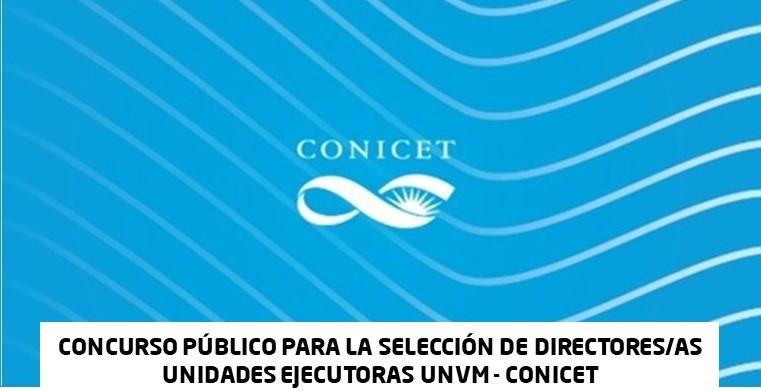 Concurso Público para selección de Directores/as Unidades Ejecutoras UNVM – CONICET